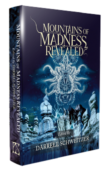 Mountains of Madness Revealed [hardcover] Edited by Darrell Schweitzer